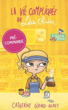 Buy La Vie compliquée de Léa Olivier Trou de beigne by Catherine Girard Audet and Read this Book on Kobo's Free Apps. Discover Kobo's Vast Collection of Ebooks and Audiobooks Today - Over 4 Million Titles! Hunger Games, Time 7, Books To Read, My Books, Leo, I Love Reading, Lectures, Childrens Books, Free Apps