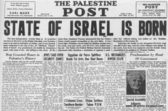May 14, 1948 – Israel is declared to be an independent state and a provisional government is established (Immediately after the declaration, Israel is attacked by the neighboring Arab states, triggering the 1948 Arab-Israeli War)