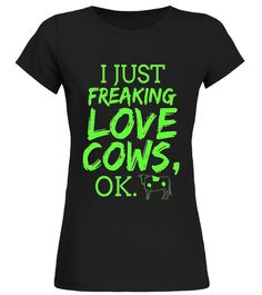 "# I Just Freaking Love Cows Ok Tshirt To Make People Laugh .  Special Offer, not available in shops      Comes in a variety of styles and colours      Buy yours now before it is too late!      Secured payment via Visa / Mastercard / Amex / PayPal      How to place an order            Choose the model from the drop-down menu      Click on ""Buy it now""      Choose the size and the quantity      Add your delivery address and bank details      And that's it!      Tags: Are you just obsessed with…"