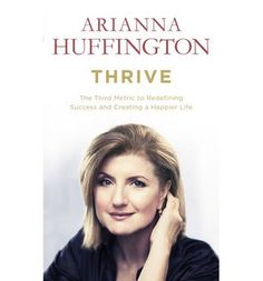 Buy Thrive by Arianna Huffington at Mighty Ape NZ. In Thrive, Arianna Huffington, the co-founder and editor-in-chief of the Huffington Post and one of the most influential women in the world, has writt. Good Books, Books To Read, Define Success, Thing 1, Meaningful Life, Personalized Books, What To Read, Feel Tired, Reading Lists