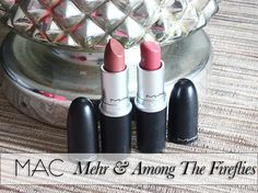 Favorites lipsticks of the moment: MAC Mehr & MAC Among The Fireflies