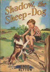 'Shadow, the Sheep-Dog', by Enid Blyton