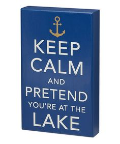 Look what I found on #zulily! 'Pretend You're at the Lake' Box Sign #zulilyfinds