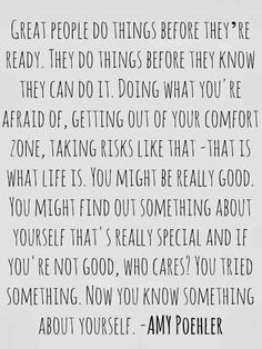 great people do things before they're ready // amy poehler
