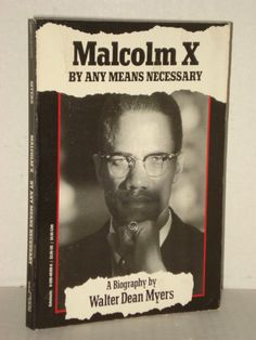 Malcolm X , By Any Means Necessary, a Biography by Walter Dean Myers; Revolution; Left wing Books & Blogs fah451bks.wordpress.com
