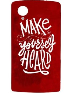Make Yourself Heard Phone Case For Nexus 5