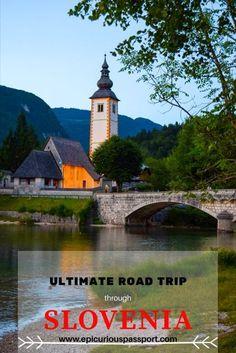 A memorable Road Trip through Slovenia. Epicurious Passport. Travel in Europe.