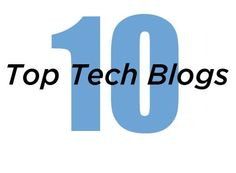 10 Best Tech Blogs On The Internet Right Now