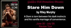 Stare Him Down by Riley Murphy - @Riley__Murphy, @debbiereadsbook, @GoddessFish, #Contemporary, #Erotic, #Romance, 3 out of 5 (good) - July