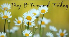 Pay It Forward Friday ~ Unconditionally