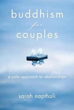 Buddhism for Couples by Sarah Napthali, Click to Start Reading eBook, Learn Buddhist principles that can help enrich your romantic life, your life in general, and the live