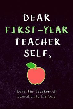 Dear First-Year Teacher Self, Love the Teachers of Education to the Core