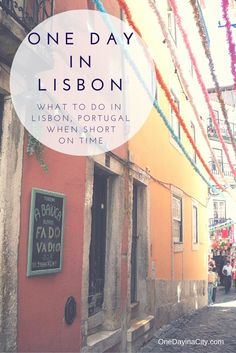 One Day in Lisbon: What to see and do when short on time in Lisbon, Portugal.