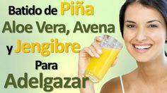 Batido de piña, Aloe Vera, Avena y Jengibre para eliminar la barriga y no enfermarte nunca mas!