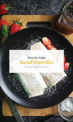 FoodieFoodMood.com | Sweet Burritos #breakfast #sweet #burritos #wraps