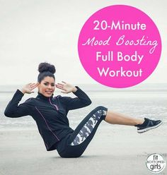 Boost your mood and exercise your whole body with this 20-minute workout! | Fit Bottomed Girls