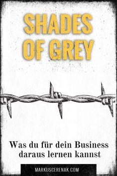 """Ein SM-Buch wie """"Shades of Grey"""" kann ein perfekter Ratgeber für dein erfolgreiches Business sein: Eine überraschende Sichtweise für moderne Selbständige. Shades Of Grey, Business Inspiration, Blogging, Mindset, Easy, Earn Money Online, Finance, Knowledge, Book"""