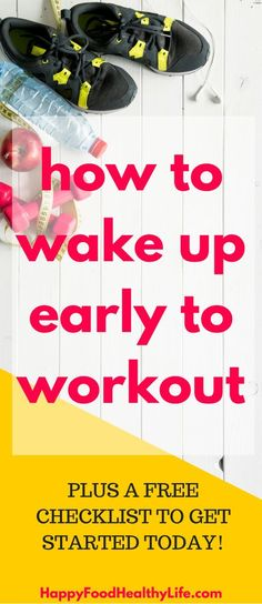Do you have the goal to wake up early every morning to workout but feel like you're always sleeping through your alarm and end up mad at yourself? Make sure you read this post and get your free checklist so you can start taking action to get healthy right away!