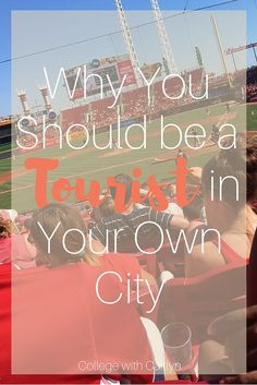 Why You Should be a Tourist in Your Own City | College with Caitlyn