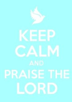 Always praise the lord