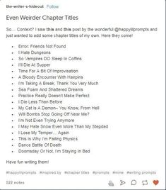 This reminds me of the chapter titles in the Percy Jackson series Creative Writing Prompts, Book Writing Tips, Writing Words, Writing Resources, Writing Help, Writing Ideas, Tittle Ideas, Writing Promts, Writing Characters