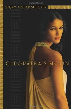 Cleopatra's Moon.The Critically Acclaimed Young Adult Novel Based On The Real Life Of Cleopatra's Daughter, Selene.The only daughter of the last qu...