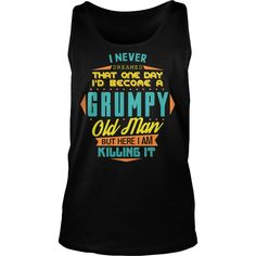 New Never Dreamed That I'd Become A Grumpy Old Man tank top