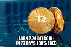 2.74 BTC In 73 Days For Free? Can You View 100 Ads Every Day For 73 Days? Can You Get 4 Others To Do The Same?