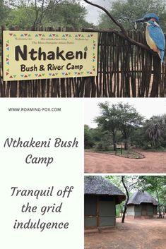 Nthakeni Bush Camp – Tranquil off the grid indulgence — Roaming Fox Kruger National Park, National Parks, River Camp, Hiking Essentials, Digital Detox, Off The Grid, Africa Travel, Amazing Destinations, South Africa