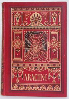 Arachne, An Historical Novel by Georg Ebers Stuttgart and Leipzig: Deutsche Verlags-Anstalt 1898 reprint