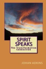 This is two books in one Spirit Speaks and the Transformation Connection by Johan Adkins.