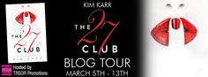 Blog Tour: The 27 Club by Kim Karr #Excerpt #Review #Giveaway http://twinsistersrockinreviews.blogspot.com/2015/03/blog-tour-27-club-by-kim-karr.html