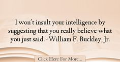 William F. Buckley, Jr. Quotes About intelligence - 38373
