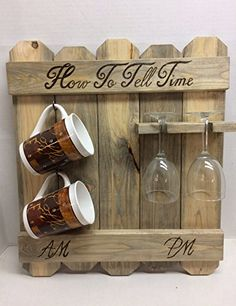 Rustic blue pine How to tell time, AM PM sign, coffee mug and wine glass rack, wood burned coffee wine sign.