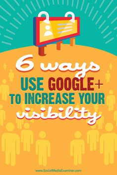 With a few simple tactics, you can extend your reach on Google+ and attract additional followers.  In this article I'll show you six ways to increase your visibility on Google+ and in Google search results.