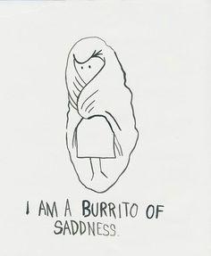 Burrito of saddness