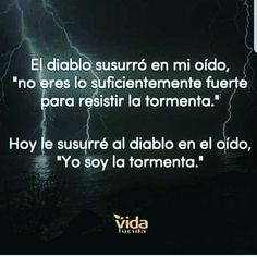 Yo soy la tormenta Cute Sentences, Spiritus, Spanish Quotes, All You Need Is Love, Writing Inspiration, Bible Verses, Texts, Affirmations, Poems