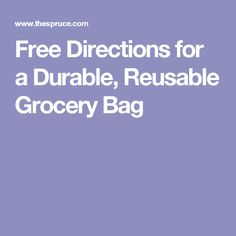 Free Directions for a Durable, Reusable Grocery Bag
