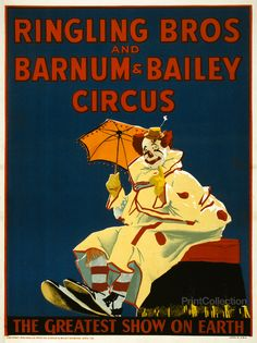 Ringling Bros and Barnum & Bailey Circus ~ The greatest show on earth.