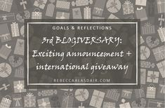 3rd BLOGIVERSARY: Exciting announcement + international giveaway! – Rebecca Alasdair