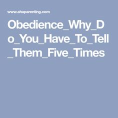 Obedience_Why_Do_You_Have_To_Tell_Them_Five_Times