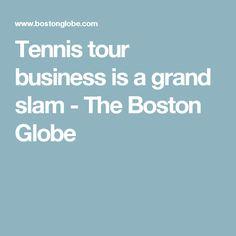 Tennis tour business is a grand slam - The Boston Globe