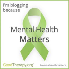 In honor of Mental Health Awareness Month (May), GoodTherapy.org invites you to blog about mental health. If you do, we'll feature your post on GoodTherapy.org to share with our thousands of readers. Let's spread the word about why mental health matters! #mentalhealthmatters