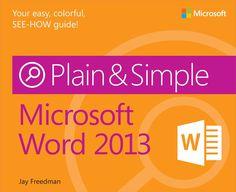Microsoft Word 2013: Plain & Simple