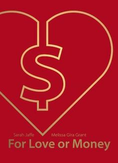 """Guillotine #6: For Love or Money by Sarah Jaffe and Melissa Gira Grant  Guillotine is, in its own words, """"a series of erratically published ..."""