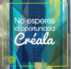 Cada oportunidad está en ti ¡El poder de crear está en ti!