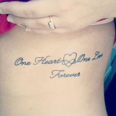 03ca8f83e1c My first tattoo. I love it.  One Heart One Love Forever  Best