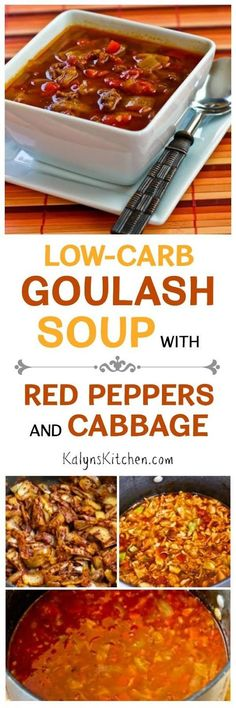 Low-Carb Goulash Soup with Red Peppers and Cabbage has all the flavors of Hungarian Gulyas, without the higher-carb veggies and this soup is delicious! It's also gluten-free, South Beach Diet friendly, and can be Paleo if you omit the optional sour cream garnish. [found on KalynsKitchen.com]: