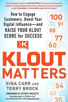 Klout Matters: How to Engage Customers, Boost Your Digital Influence--and Raise Your Klout Score for Success by Gina Carr,http://www.amazon.com/dp/0071827315/ref=cm_sw_r_pi_dp_Nu0zsb1VECX5K3CQ