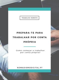 Prepara-te para trabalhar por conta própria | Trabalho Remoto via @nomadigitalpt